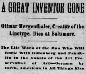 "Mergenthaler page one obituary from 1899 Washington Times at Library of Congress -- Headline: ""A Great Inventor Gone"""